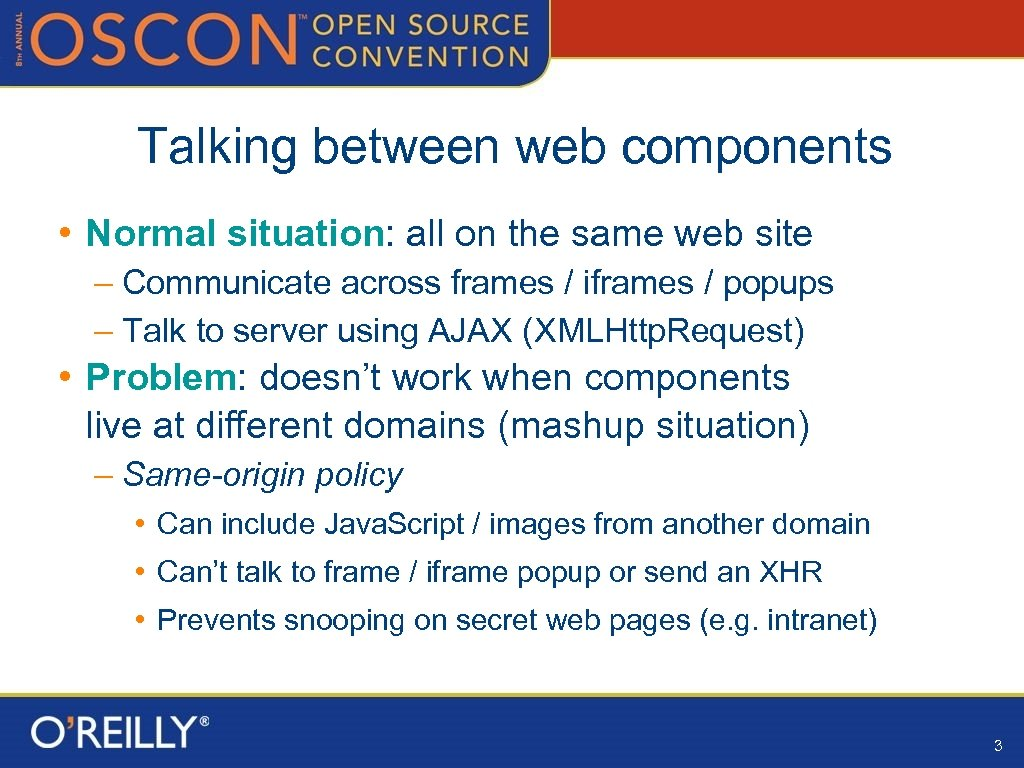 Talking between web components • Normal situation: all on the same web site –