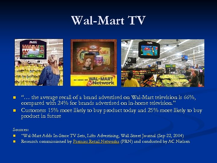 "Wal-Mart TV n n ""… the average recall of a brand advertised on Wal-Mart"