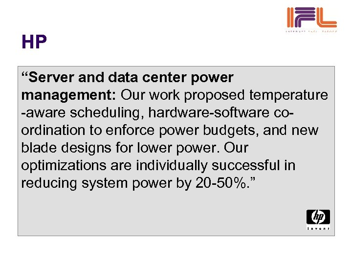 """HP """"Server and data center power management: Our work proposed temperature -aware scheduling, hardware-software"""