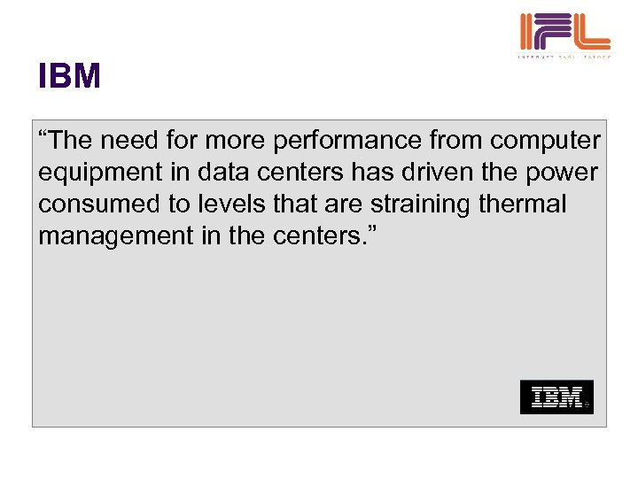 """IBM """"The need for more performance from computer equipment in data centers has driven"""