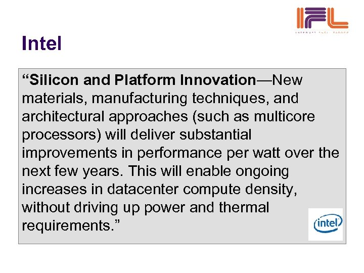 """Intel """"Silicon and Platform Innovation—New materials, manufacturing techniques, and architectural approaches (such as multicore"""