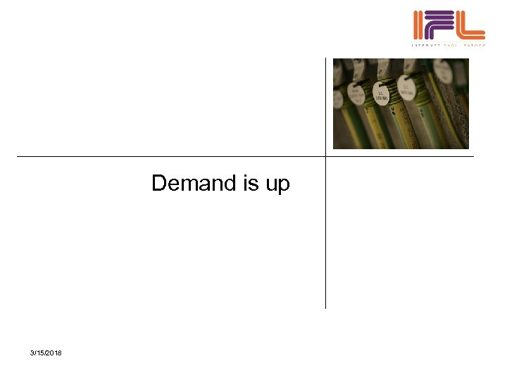 Demand is up 3/15/2018