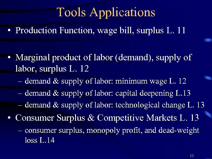 Tools Applications • Production Function, wage bill, surplus L. 11 • Marginal product of