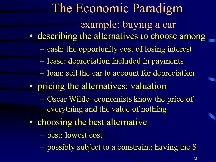 The Economic Paradigm example: buying a car • describing the alternatives to choose among
