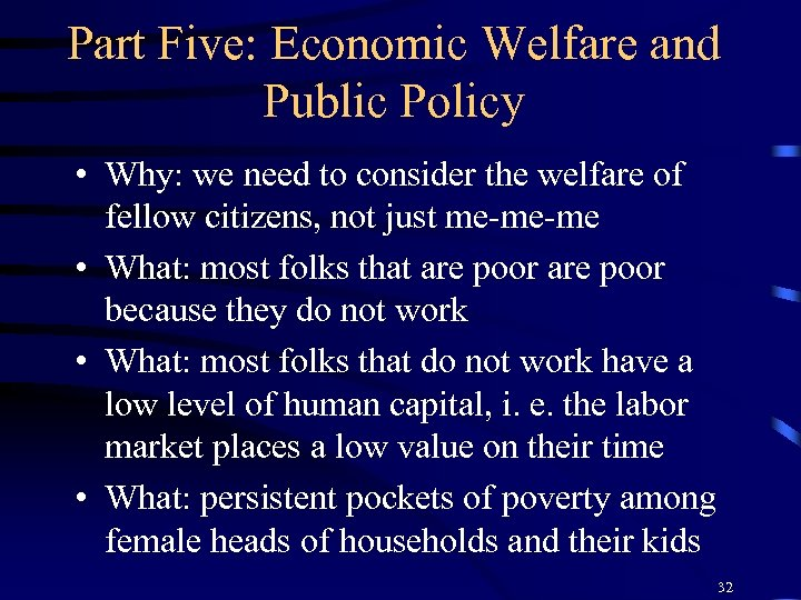 Part Five: Economic Welfare and Public Policy • Why: we need to consider the