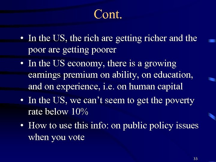 Cont. • In the US, the rich are getting richer and the poor are