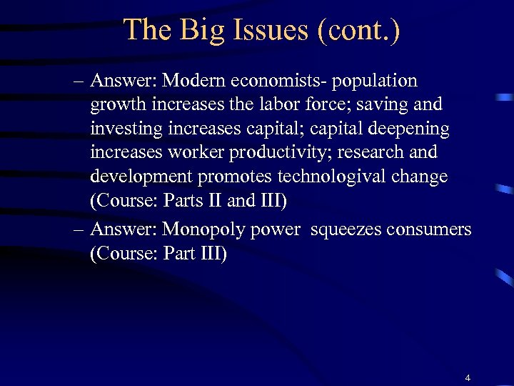 The Big Issues (cont. ) – Answer: Modern economists- population growth increases the labor