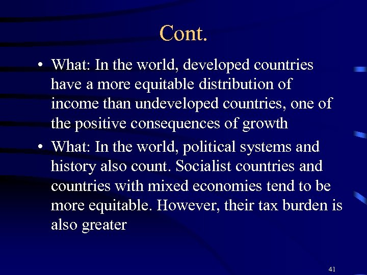 Cont. • What: In the world, developed countries have a more equitable distribution of
