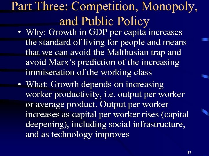 Part Three: Competition, Monopoly, and Public Policy • Why: Growth in GDP per capita