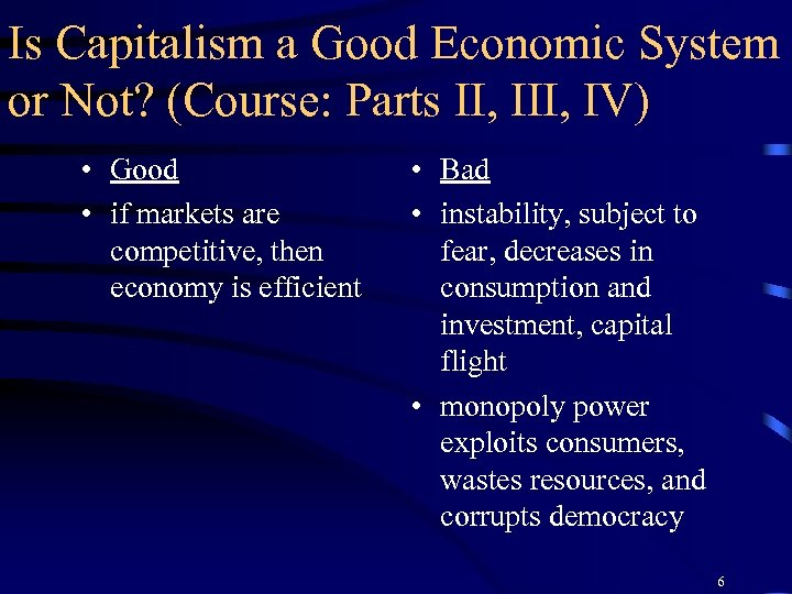 Is Capitalism a Good Economic System or Not? (Course: Parts II, IV) • Good