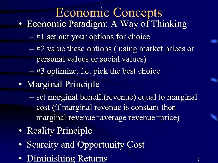 Economic Concepts • Economic Paradigm: A Way of Thinking – #1 set out your