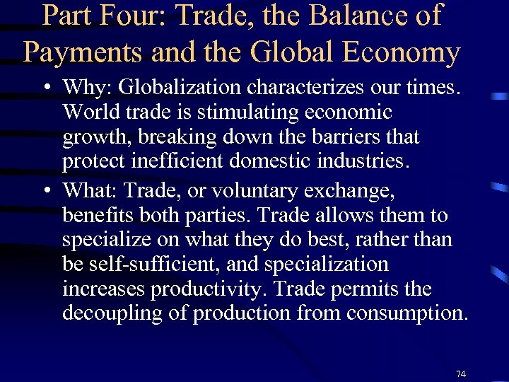 Part Four: Trade, the Balance of Payments and the Global Economy • Why: Globalization