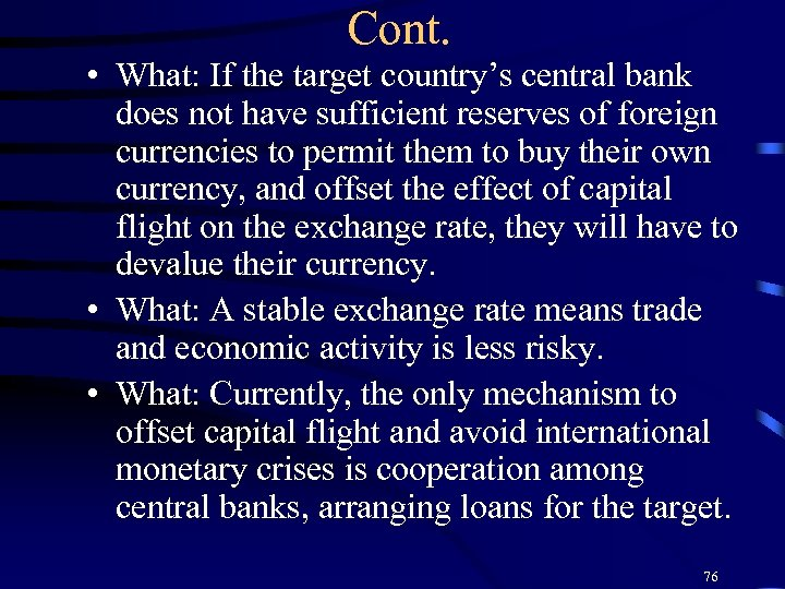 Cont. • What: If the target country's central bank does not have sufficient reserves