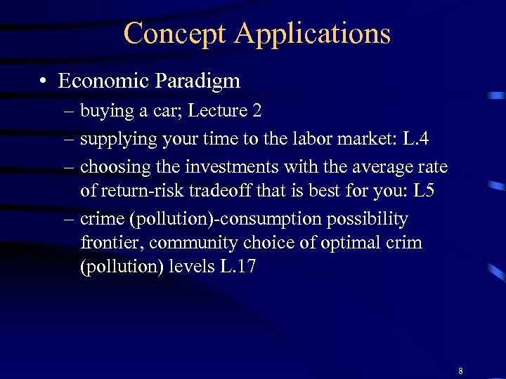Concept Applications • Economic Paradigm – buying a car; Lecture 2 – supplying your