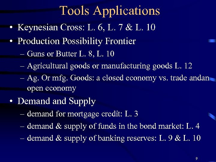Tools Applications • Keynesian Cross: L. 6, L. 7 & L. 10 • Production