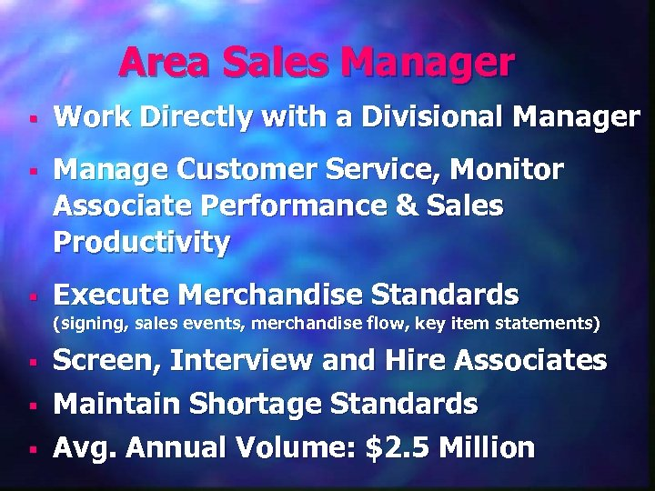 Area Sales Manager § Work Directly with a Divisional Manager § Manage Customer Service,