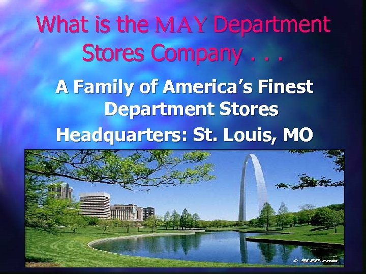 What is the MAY Department Stores Company. . . A Family of America's Finest