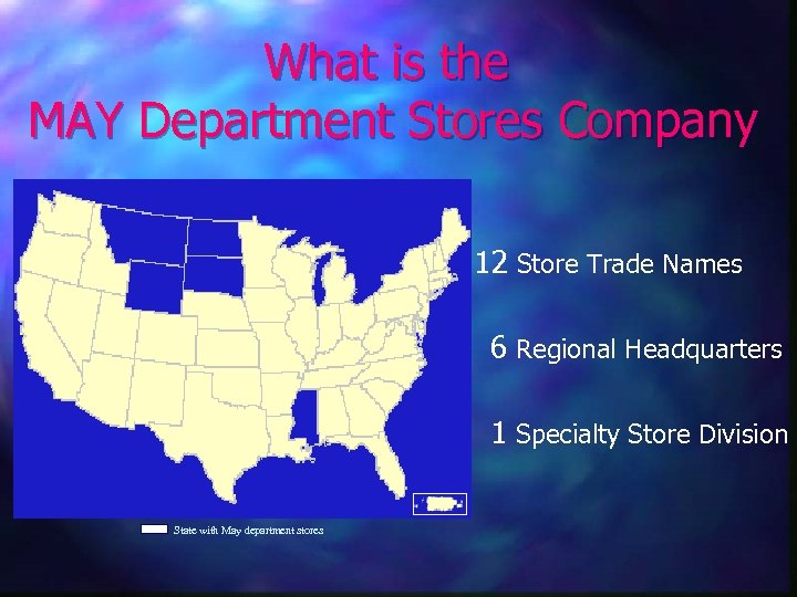 What is the MAY Department Stores Company 12 Store Trade Names 6 Regional Headquarters