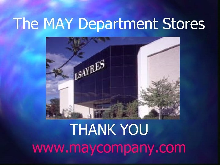 The MAY Department Stores THANK YOU www. maycompany. com