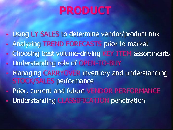 PRODUCT § § § § Using LY SALES to determine vendor/product mix Analyzing TREND
