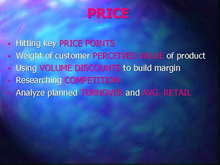 PRICE § § § Hitting key PRICE POINTS Weight of customer PERCEIVED VALUE of