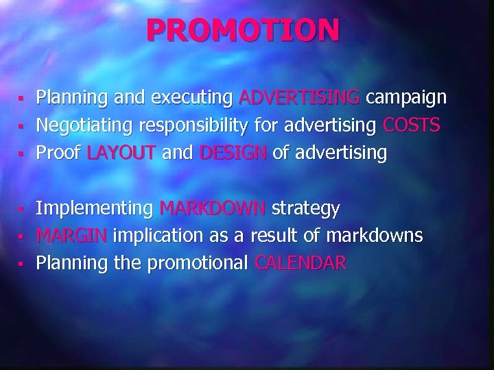 PROMOTION § § § Planning and executing ADVERTISING campaign Negotiating responsibility for advertising COSTS