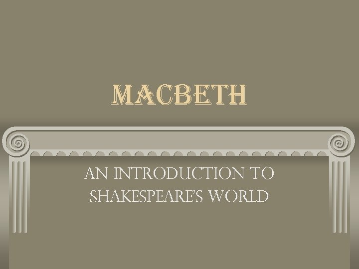 macbeth An Introduction to Shakespeare's World