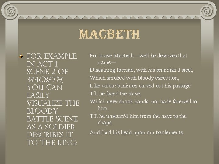 macbeth For example, in Act 1, Scene 2 of Macbeth, you can easily visualize