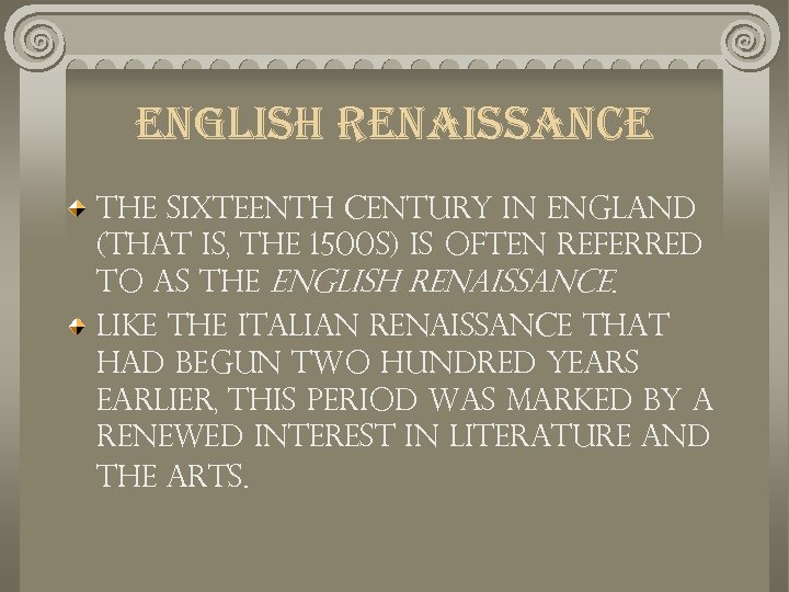 english renaissance The sixteenth century in England (that is, the 1500 s) is often