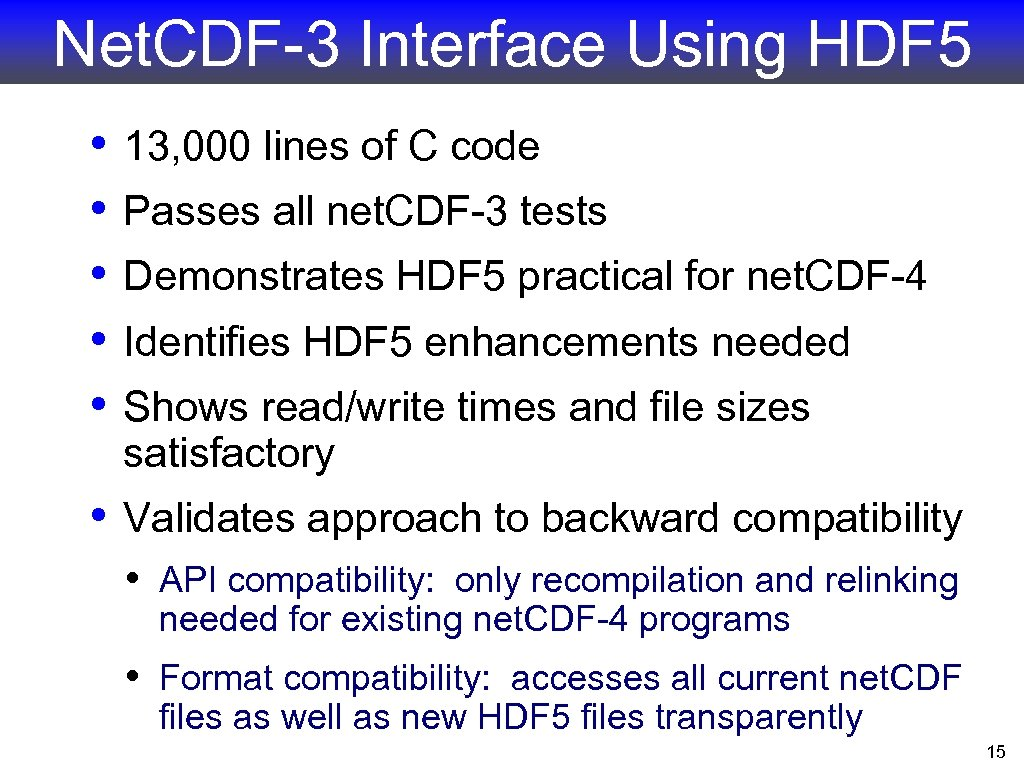 Net. CDF-3 Interface Using HDF 5 • • • 13, 000 lines of C