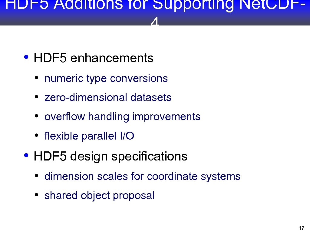 HDF 5 Additions for Supporting Net. CDF 4 • HDF 5 enhancements • •