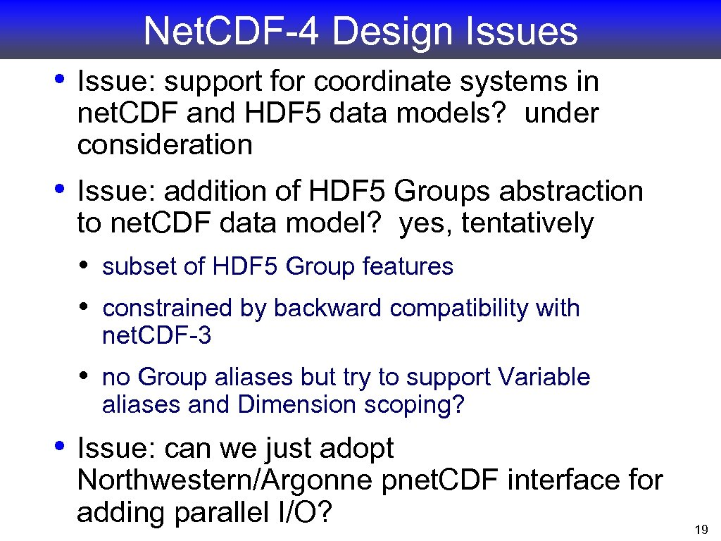 Net. CDF-4 Design Issues • Issue: support for coordinate systems in net. CDF and