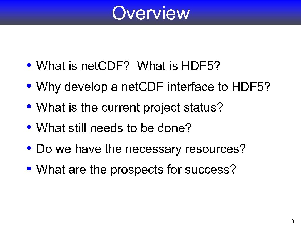 Overview • • • What is net. CDF? What is HDF 5? Why develop