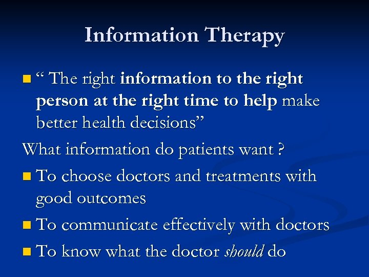 """Information Therapy n """" The right information to the right person at the right"""