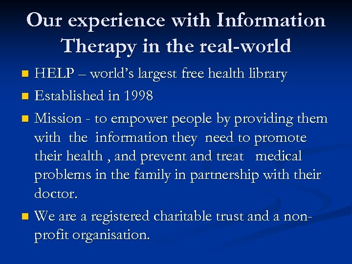 Our experience with Information Therapy in the real-world HELP – world's largest free health