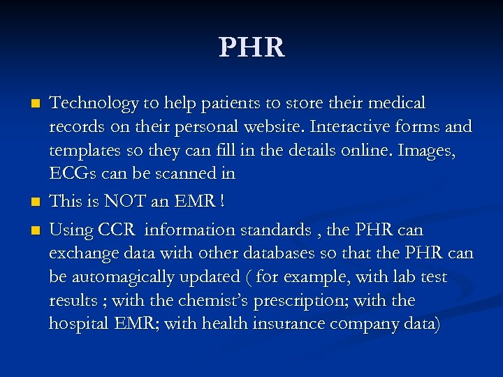 PHR n n n Technology to help patients to store their medical records on