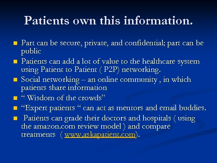 Patients own this information. n n n Part can be secure, private, and confidential;