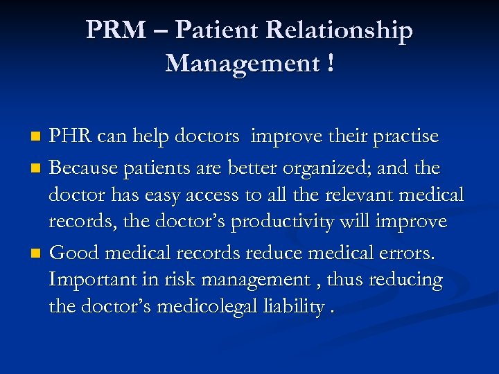 PRM – Patient Relationship Management ! PHR can help doctors improve their practise n