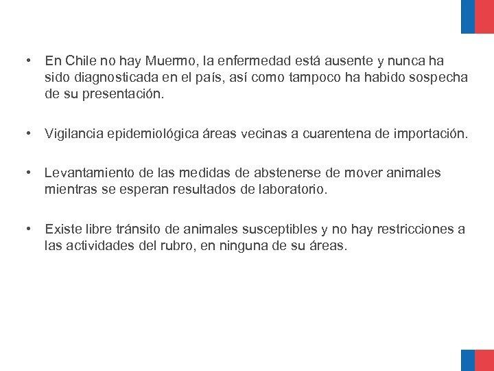 • En Chile no hay Muermo, la enfermedad está ausente y nunca ha