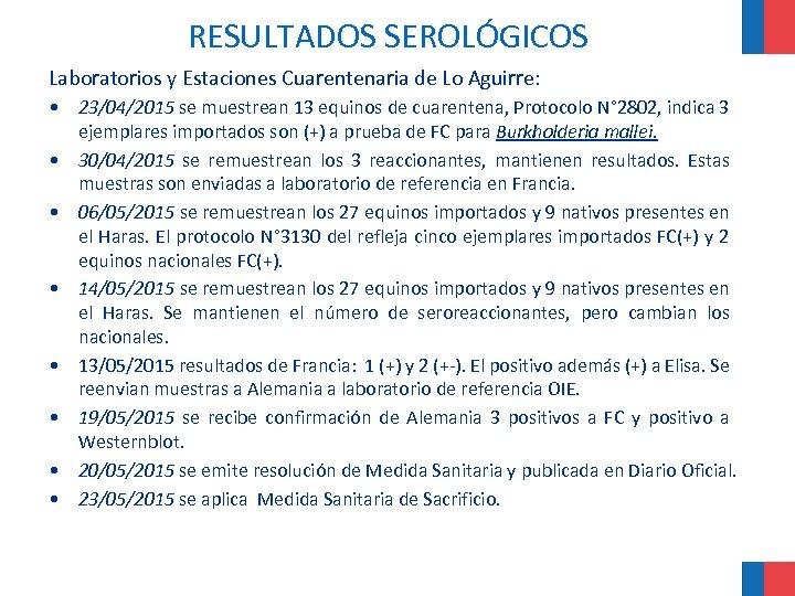 RESULTADOS SEROLÓGICOS Laboratorios y Estaciones Cuarentenaria de Lo Aguirre: • 23/04/2015 se muestrean 13