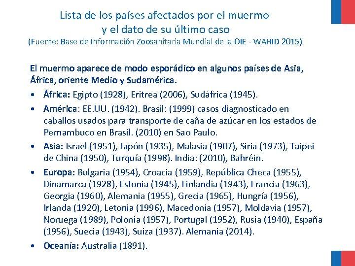 Lista de los países afectados por el muermo y el dato de su último
