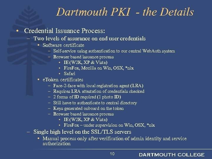 Dartmouth PKI - the Details • Credential Issuance Process: – Two levels of assurance
