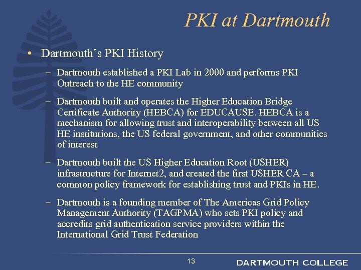 PKI at Dartmouth • Dartmouth's PKI History – Dartmouth established a PKI Lab in
