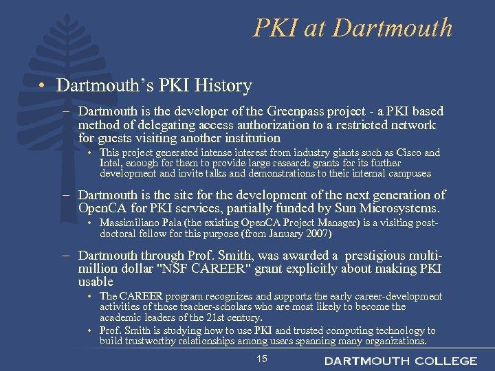 PKI at Dartmouth • Dartmouth's PKI History – Dartmouth is the developer of the