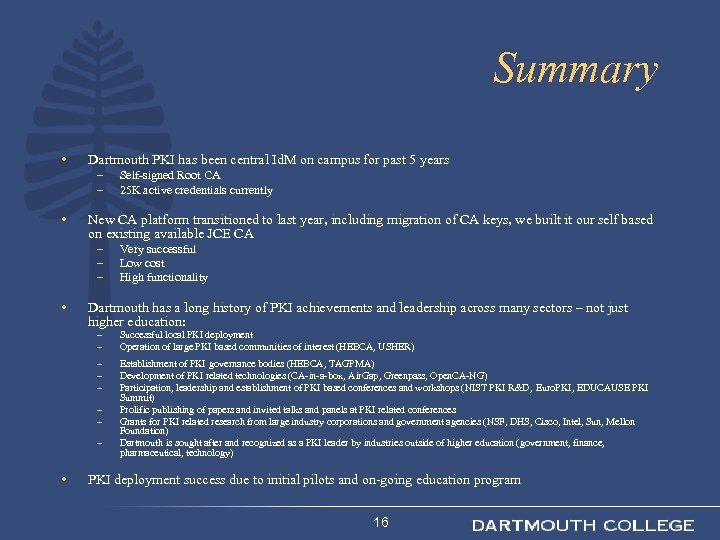 Summary • Dartmouth PKI has been central Id. M on campus for past 5