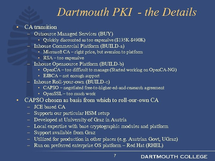 Dartmouth PKI - the Details • CA transition – Outsource Managed Services (BUY) •