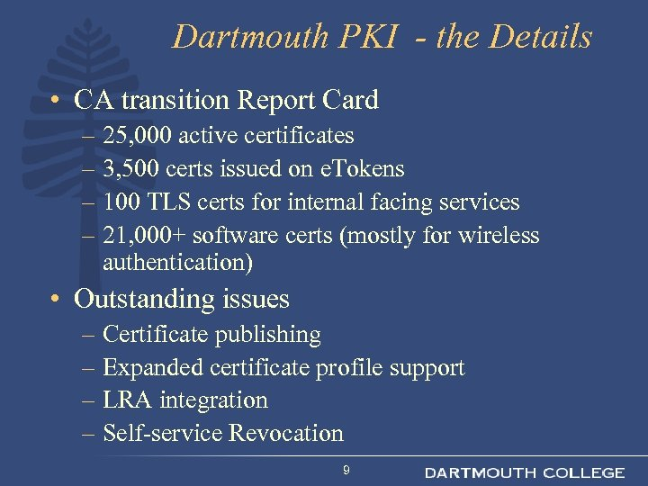 Dartmouth PKI - the Details • CA transition Report Card – 25, 000 active
