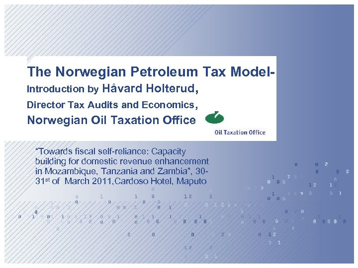 The Norwegian Petroleum Tax Model. Introduction by Håvard Holterud, Director Tax Audits and Economics,