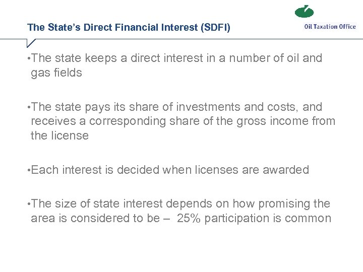 The State's Direct Financial Interest (SDFI) • The state keeps a direct interest in
