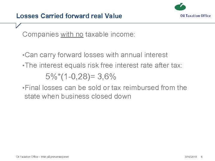 Losses Carried forward real Value Companies with no taxable income: • Can carry forward